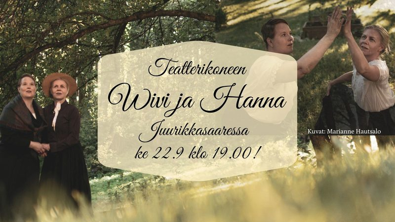 Teatterikoneen Wivi ja Hanna, Juurikkasaari 22.9.2021 klo 19.00