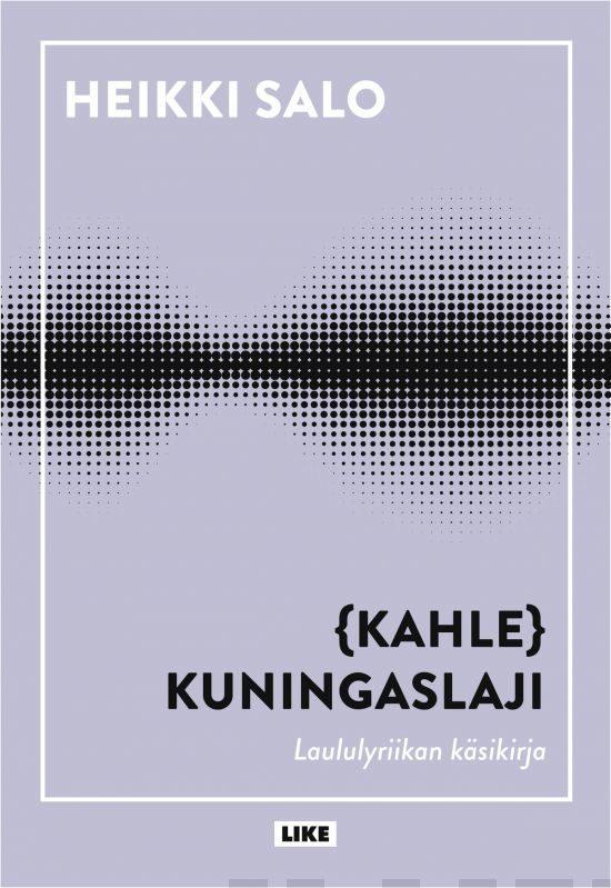 (kahle)kuningaslaji - laululyriikan käsikirja - Salo, Heikki
