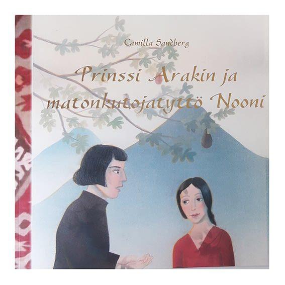 Prinssi Arakin ja matonkutojatyttö Nooni - Camilla Sandberg (norm. 20€)