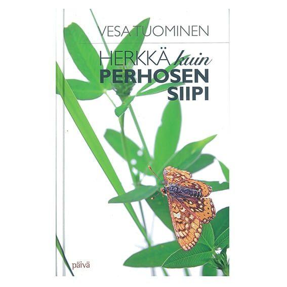 Herkkä kuin perhosen siipi - Vesa Tuominen (norm. 25,50€)