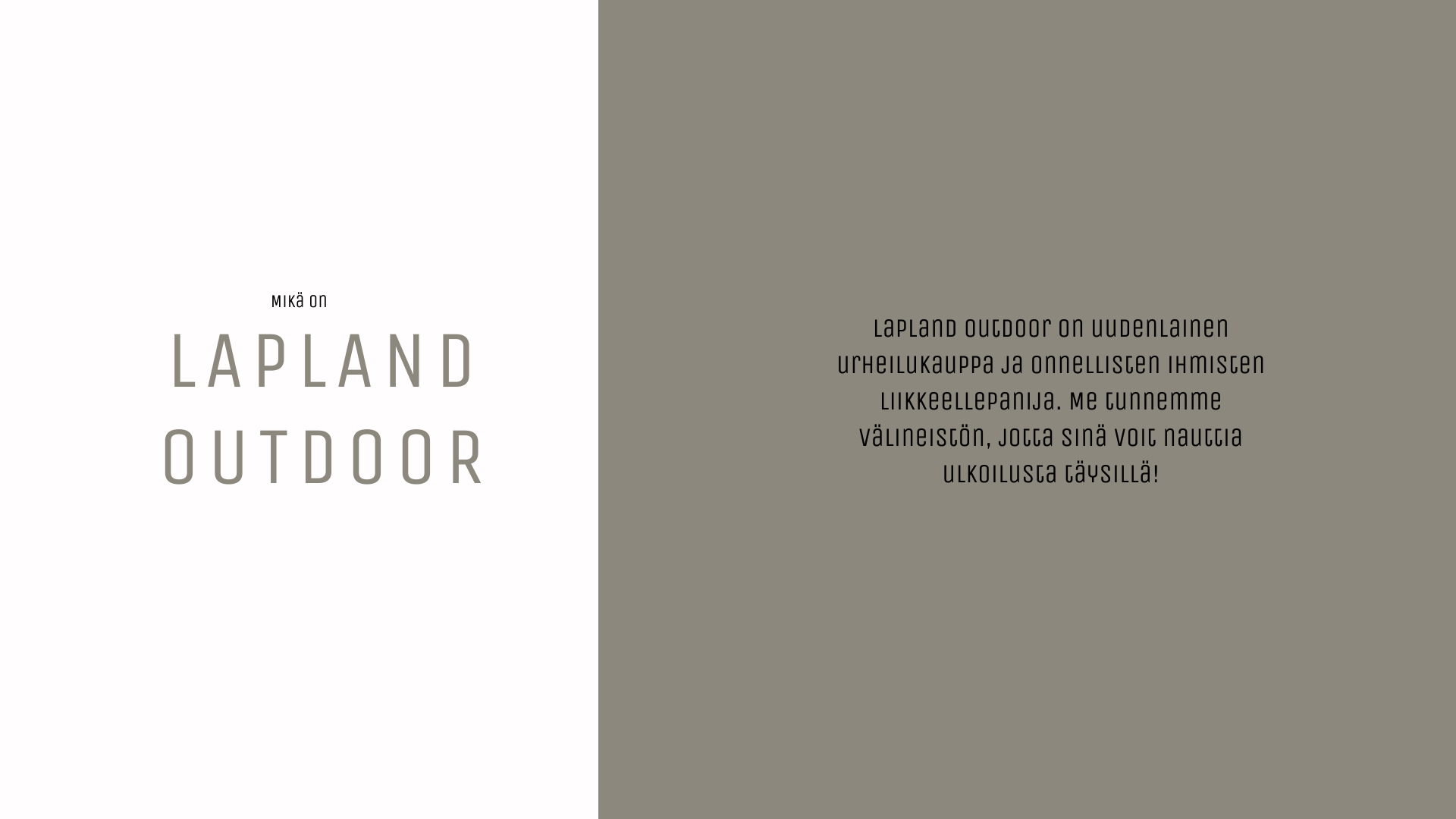 Mitä Lapland Outdoor tarjoaa?