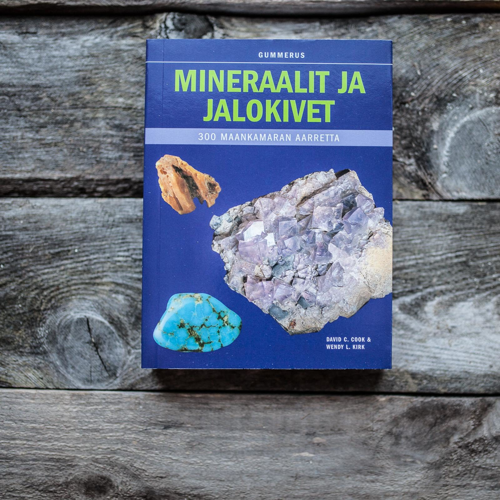 Mineraalit ja jalokivet - 300 maankamaran aarretta