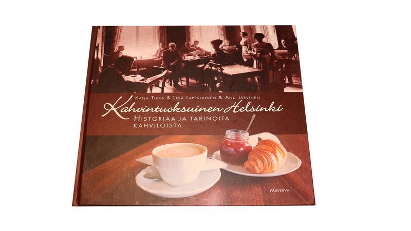Kahvintuoksuinen Helsinki. Historiaa ja tarinoita kahviloista.