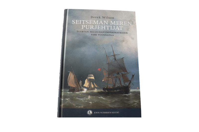 Seitsemän meren purjehtijat. Suurten maailmanympärimatkojen viisi vuosisataa.