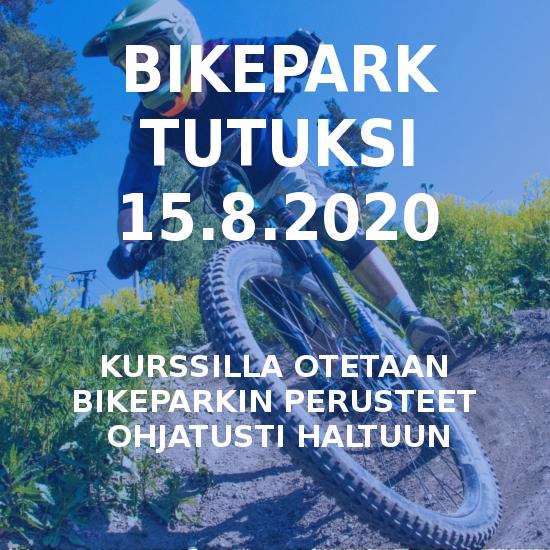 Bikepark tutuksi - 15.8.2020