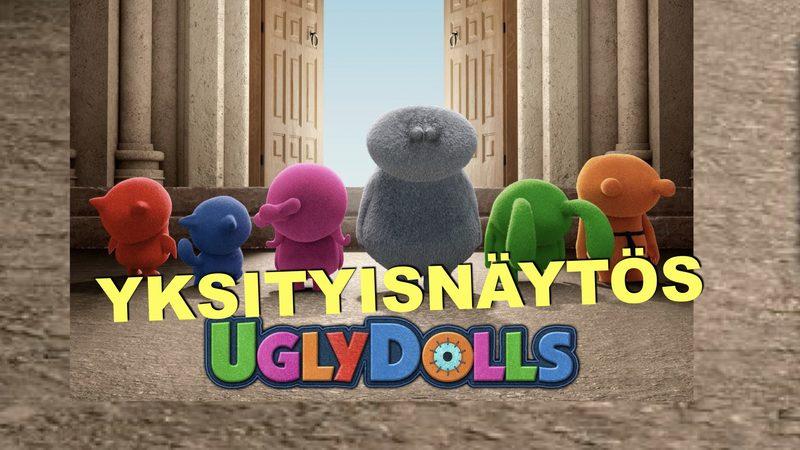 YKSITYISNÄYTÖS: Uglydolls